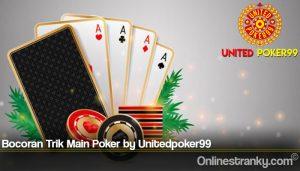 Bocoran Trik Main Poker by Unitedpoker99