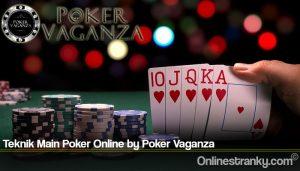 Teknik Main Poker Online by Poker Vaganza