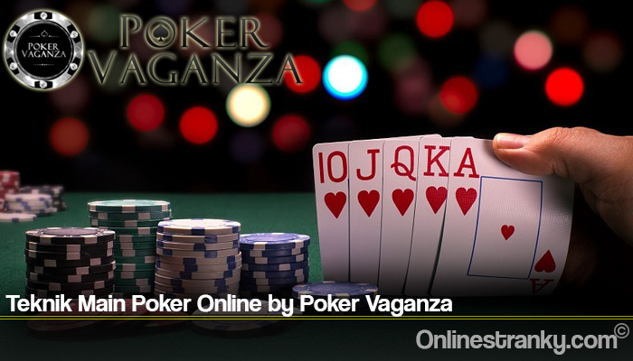 Teknik Main Poker Online by Poker Vaganza