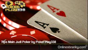 Tips Main Judi Poker by Poker Play338