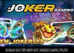 Sejarah dan Tips Mesin Slot Joker123 Gaming Online