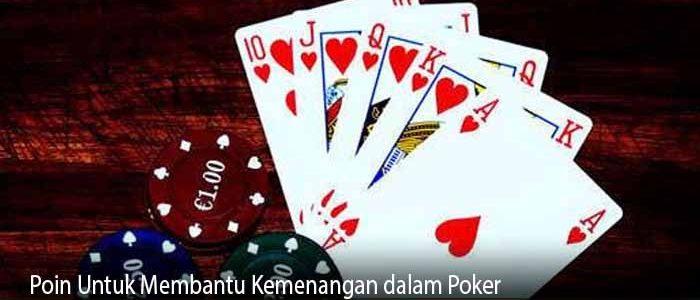 Poin Untuk Membantu Kemenangan dalam Poker